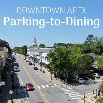 Downtown Apex Parking-to-Dining 350